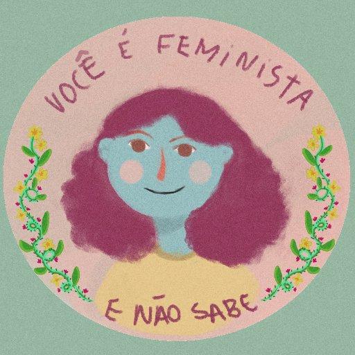 Você é Feminista e Não Sabe